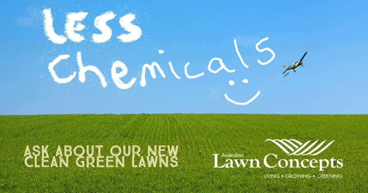 Less Chemicals! Ask about our Clean Green Lawns - ALC Turf